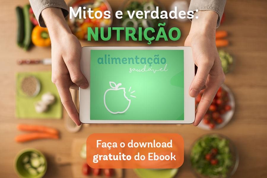 Mitos e verdade: nutrição. Faça o download gratuito de ebook