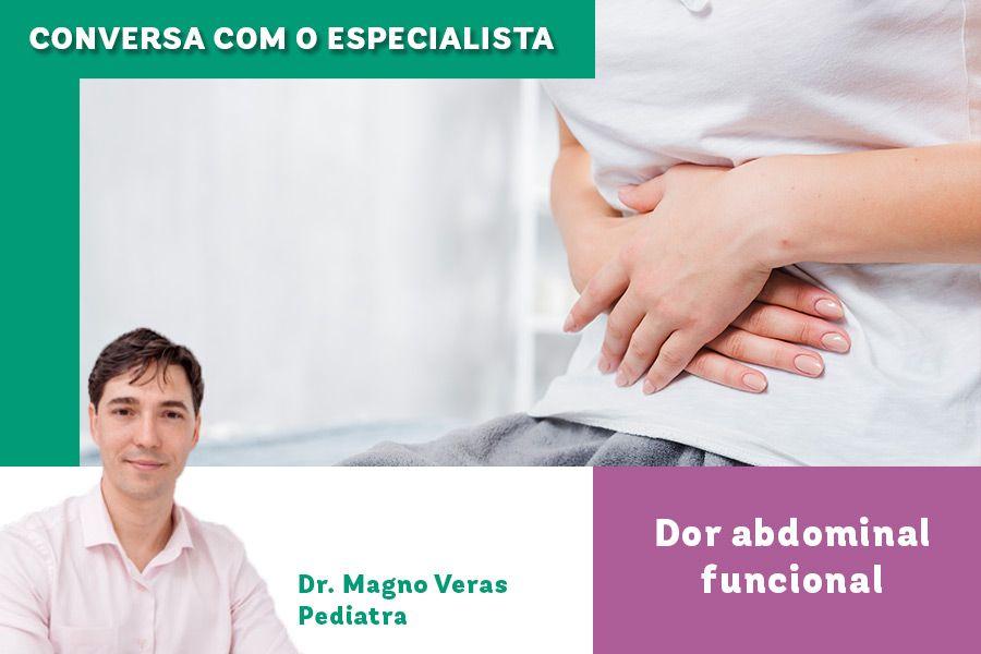 Conversa com o especialista: dor abdominal funcional