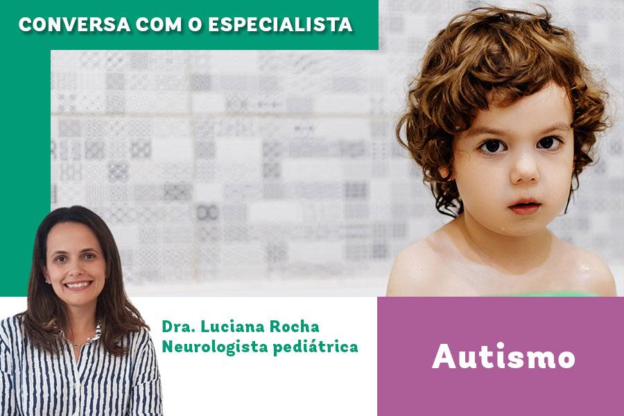 Imagem de capa de um texto sobre autismo da editoria conversa com o especialista. No canto inferior, foto da neurologista pediátrica Luciana Rocha e, ao centro, imagem de um menino autista.